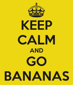 keep-calm-and-go-bananas-21
