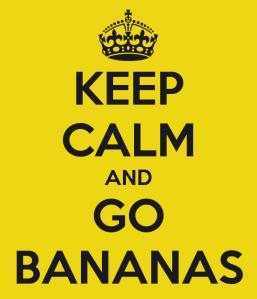 keep-calm-and-go-bananas-21